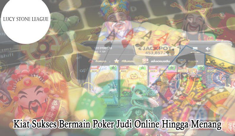 Judi Online Hingga Menang Kiat Sukses Poker - LucyStoneLeague